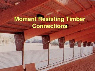 Moment Resisting Timber Connections