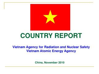 Vietnam Agency for Radiation and Nuclear Safety Vietnam Atomic Energy Agency