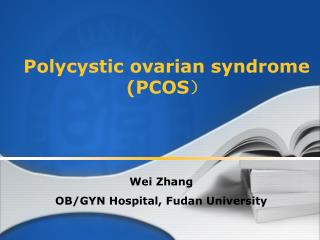 Polycystic ovarian syndrome (PCOS ?