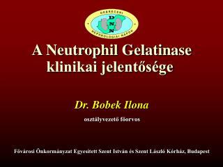 A Neutrophil Gelatinase klinikai jelentősége