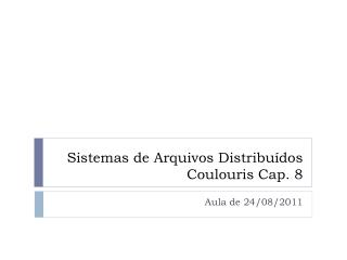 Sistemas de Arquivos Distribu�dos Coulouris  Cap. 8