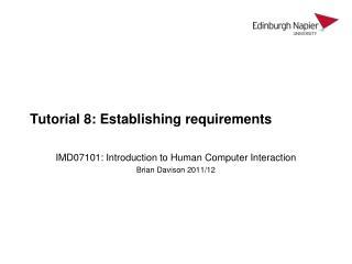 Tutorial 8: Establishing requirements