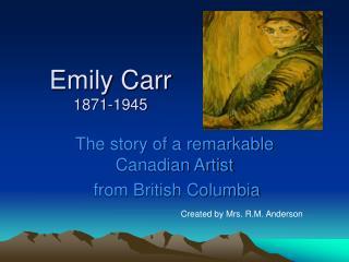 Emily Carr 1871-1945