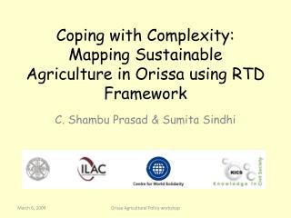 Coping with Complexity: Mapping Sustainable Agriculture in Orissa using RTD Framework