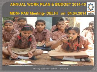 ANNUAL WORK PLAN & BUDGET 2014-15 MDM- PAB Meeting- DELHI   on  04.04.2014