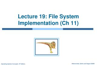 Lecture 19: File System Implementation (Ch 11)