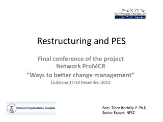 Restructuring and PES