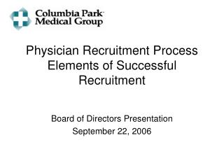 Physician Recruitment Process Elements of Successful Recruitment