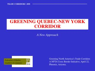 GREENING QUEBEC-NEW YORK CORRIDOR