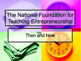The National Foundation for Teaching Entrepreneurship