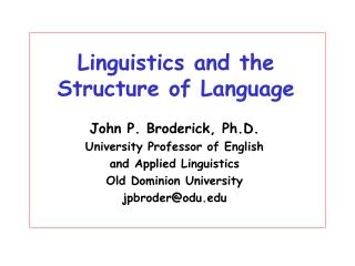 Linguistics and the  Structure of Language
