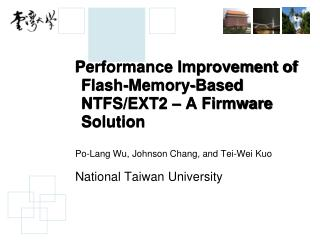 Performance Improvement of  Flash-Memory-Based NTFS/EXT2 – A Firmware Solution