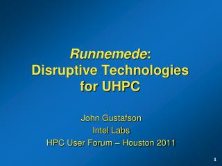 Runnemede: Disruptive Technologies for UHPC