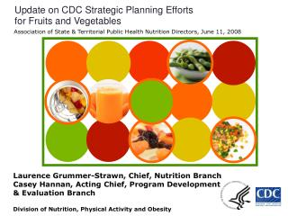 Update on CDC Strategic Planning Efforts  for Fruits and Vegetables