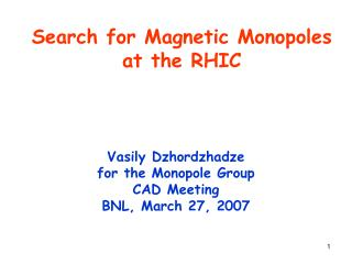 Search for Magnetic Monopoles at the RHIC