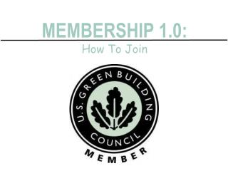 MEMBERSHIP 1.0: How To Join