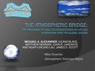 Mike Groenke (Atmospheric Sciences Major)