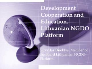 Development Cooperation and Education.  Lithuanian NGDO Platform