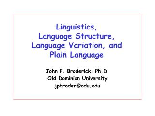 Linguistics,  Language Structure,  Language Variation, and  Plain Language