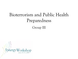 Bioterrorism and Public Health Preparedness