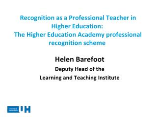 Helen Barefoot Deputy Head of the  Learning and Teaching Institute