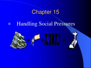 Handling Social Pressures