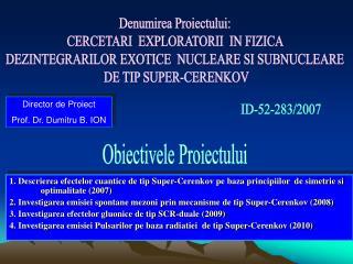 Denumirea Proiectului:  CERCETARI  EXPLORATORII  IN FIZICA