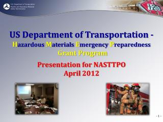 US Department of Transportation - H azardous  M aterials  E mergency  P reparedness Grant Program