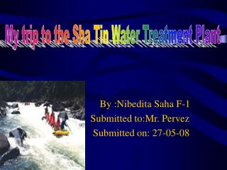 By :Nibedita Saha F-1                      Submitted to:Mr. Pervez