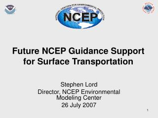 Future NCEP Guidance Support for Surface Transportation