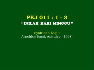 PKJ  011  : 1 - 3