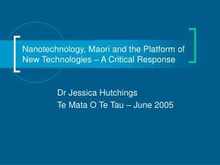 Nanotechnology, Maori and the Platform of New Technologies – A Critical Response