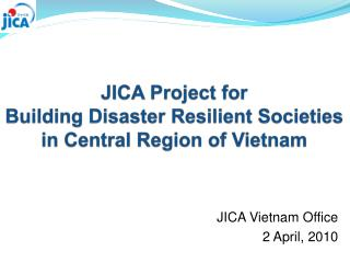 JICA Project for  Building Disaster Resilient Societies in Central Region of Vietnam