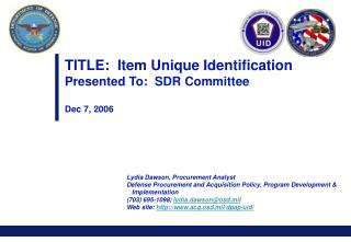 TITLE:  Item Unique Identification Presented To:  SDR Committee   Dec 7, 2006