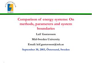 Comparison of energy systems: On methods, parameters and system boundaries