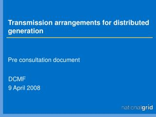 Transmission arrangements for distributed generation