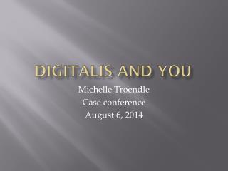 Digitalis and You