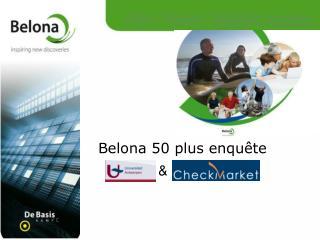 Belona 50 plus enquête