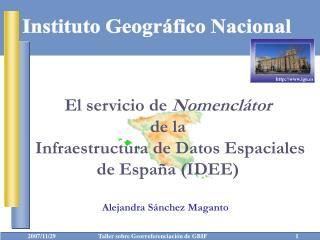 El servicio de  N omencl á tor de la  Infraestructura de Datos Espaciales  de España (IDEE)