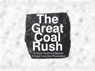 The Great Coal Rush