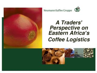 A Traders� Perspective on Eastern Africa�s  Coffee Logistics