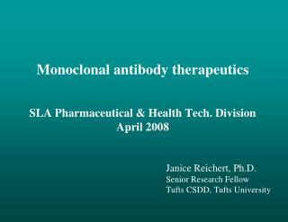 Monoclonal antibody therapeutics   SLA Pharmaceutical  Health Tech. Division April 2008