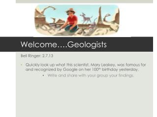 Welcome….Geologists