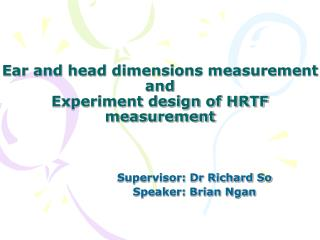 Ear and head dimensions measurement and Experiment design of HRTF measurement