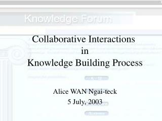 Collaborative Interactions  in  Knowledge Building Process