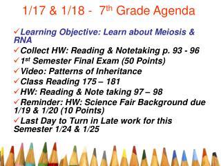 1/17 & 1/18 -  7 th  Grade Agenda