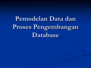 Pemodelan Data dan Proses Pengembangan Database