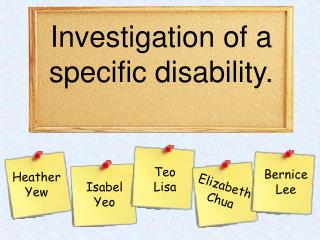 Investigation of a specific disability.