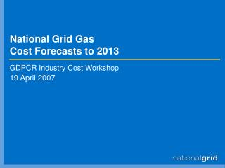 National Grid Gas Cost Forecasts to 2013