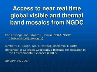 Access to near real time global visible and thermal band mosaics from NGDC